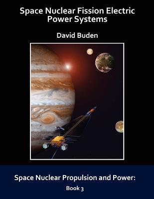 Space Nuclear Fission Electric Power Systems - Buden, David