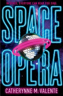 Space Opera - Valente, Catherynne M