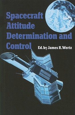 Spacecraft Attitude Determination and Control - Wertz, J R (Editor)