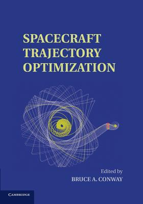 Spacecraft Trajectory Optimization - Conway, Bruce A. (Editor)