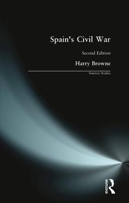 Spain's Civil War - Browne, Harry