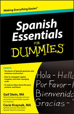 Spanish Essentials for Dummies - Stein, Gail, and Kraynak, Mary