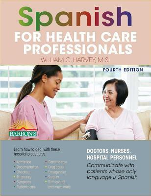 Spanish for Health Care Professionals - Harvey, William C