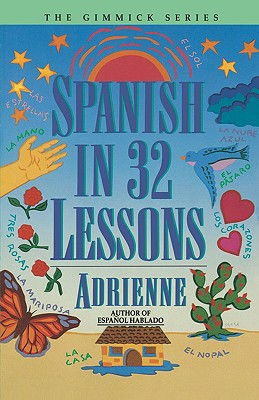 Spanish in 32 Lessons - Adrienne