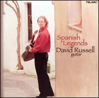 Spanish Legends - David Russell (guitar)