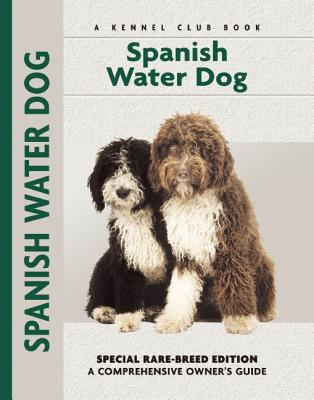 Spanish Water Dog: Special Rare-Breed Editiion: A Comprehensive Owner's Guide - Desarnaud, Cristina, and Francais, Isabelle (Photographer)