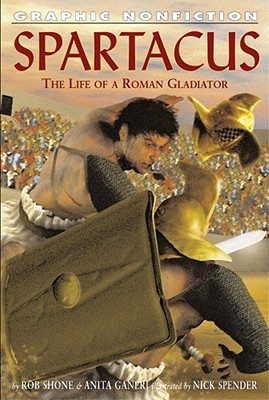 Spartacus: The Life of a Roman Gladiator -