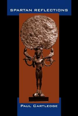 Spartan Reflections - Cartledge, Paul