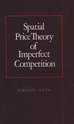 Spatial Price Theory of Imperfect Competition - Ohta, Hiroshi