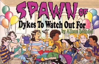 Spawn of Dykes to Watch Out for: Cartoons - Bechdel, Alison