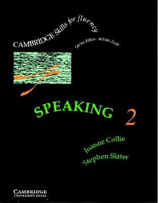 Speaking 2 Student's book: Intermediate - Collie, Joanne, and Slater, Stephen
