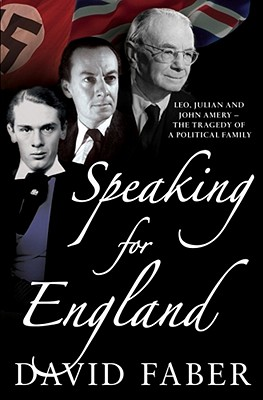 Speaking For England: The Tragedy Of a Political Family - Faber, David