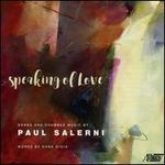Speaking of Love: Songs and Chamber Music by Paul Salerni