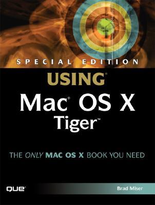 Special Edition Using Mac OS X Tiger - Miser, Brad