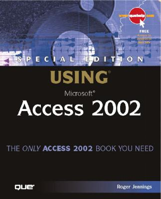 Special Edition Using Microsoft Access 2002 - Jennings, Roger