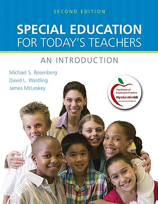 Special Education for Today's Teachers: An Introduction - Rosenberg, Michael S, and Westling, David L, and McLeskey, James