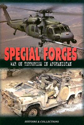 Special Forces: War on Terrorism in Afghanistan - Micheletti, Eric