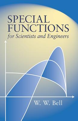Special Functions for Scientists and Engineers - Bell, W W
