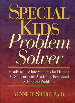 Special Kids Problem Solver - Shore, Kenneth, Psy.D.
