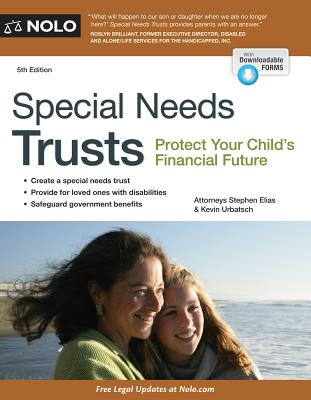 Special Needs Trusts: Protect Your Child's Financial Future - Elias, Stephen, and Urbatsch, Kevin, Attorney