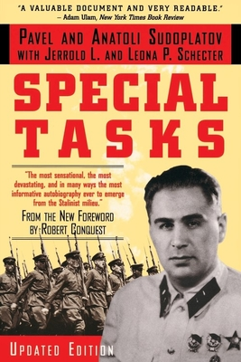 Special Tasks: The Memoirs of an Unwanted Witness--A Soviet Spymaster - Sudoplatov, Pavel, and Sudoplatov, Anatoli, and Schecter, Jerrold L