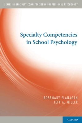 Specialty Competencies in School Psychology - Flanagan, Rosemary