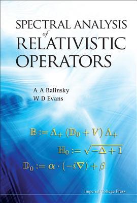 Spectral Analysis of Relativistic Operators - Evans, W Des
