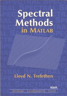 Spectral Methods in MATLAB - Trefethen, Lloyd N