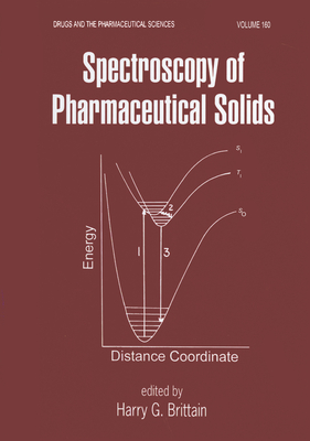 Spectroscopy of Pharmaceutical Solids - Brittain, Harry G (Editor)