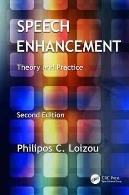 Speech Enhancement: Theory and Practice, Second Edition - Loizou, Philipos C.