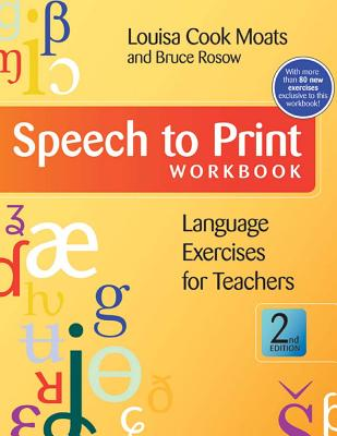 Speech to Print Workbook: Language Exercises for Teachers - Moats, Louisa Cook, Ed.D., and Rosow, Bruce L