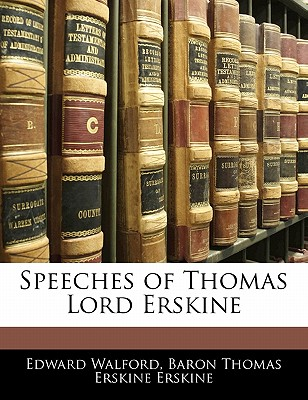 Speeches of Thomas Lord Erskine - Walford, Edward, and Erskine, Baron Thomas Erskine