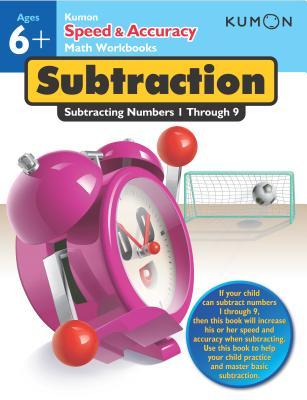 Speed and Accuracy: Subtraction - Kumon Publishing (Creator)