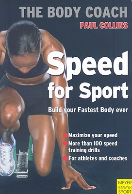 Speed for Sport: Build Your Strongest Body Ever with Australia's Body Coach - Collins, Paul, Mrc