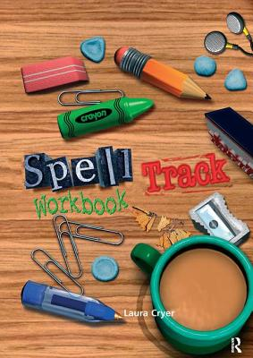 Spelltrack Workbook: Spelling Activities for Key Stages 1 and 2 - Cryer, Laura