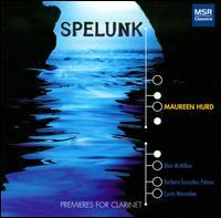 Spelunk: Premieres for Clarinet - Barbara Gonzáles-Palmer (piano); Blair McMillen (piano); Curtis Macomber (violin); Maureen Hurd (e flat clarinet);...