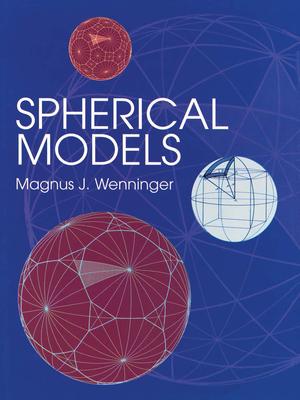 Spherical Models - Wenninger, Magnus J