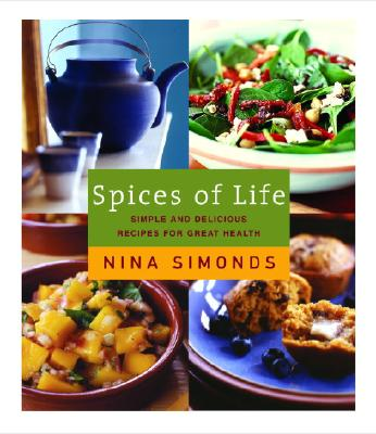 Spices of Life: Simple and Delicious Recipes for Great Health - Simonds, Nina