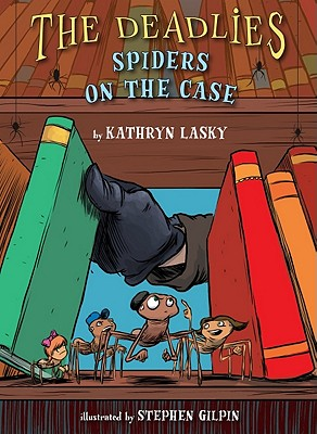 Spiders on the Case - Lasky, Kathryn