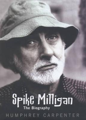 Spike Milligan: The Biography - Carpenter, Humphrey