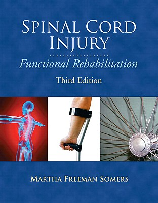 Spinal Cord Injury: Functional Rehabilitation - Somers, Martha Freeman