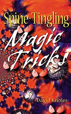 Spine-Tingling Magic Tricks - Knoles, David