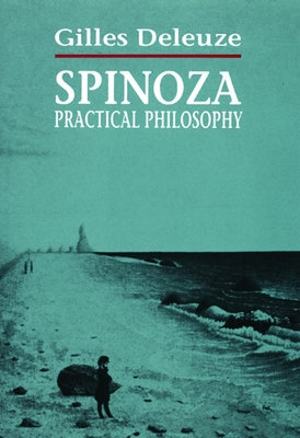 Spinoza: Practical Philosophy - Deleuze, Gilles, Professor, and Hurley, Robert (Translated by)