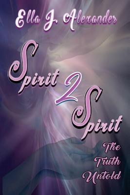 Spirit 2 Spirit - Alexander, Ella J