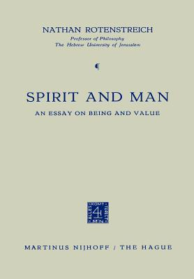 Spirit and Man: An Essay on Being and Value - Rotenstreich, Nathan