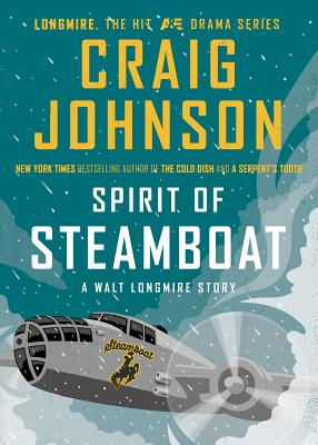 Spirit of Steamboat: A Walt Longmire Story - Johnson, Craig