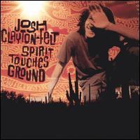 Spirit Touches Ground - Josh Clayton-Felt