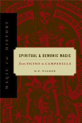 Spiritual and Demonic Magic - Walker, Daniel Pickering, and Pickering, D P, and Copenhaver, Brian (Introduction by)