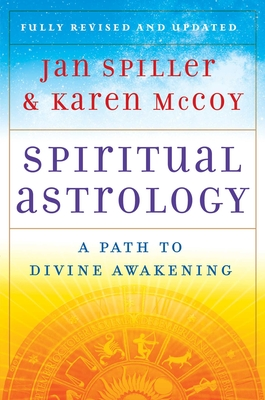 Spiritual Astrology: A Path to Divine Awakening - Spiller, Jan, and McCoy, Karen