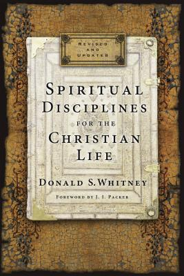 Spiritual Disciplines for the Christian Life - Whitney, Donald S